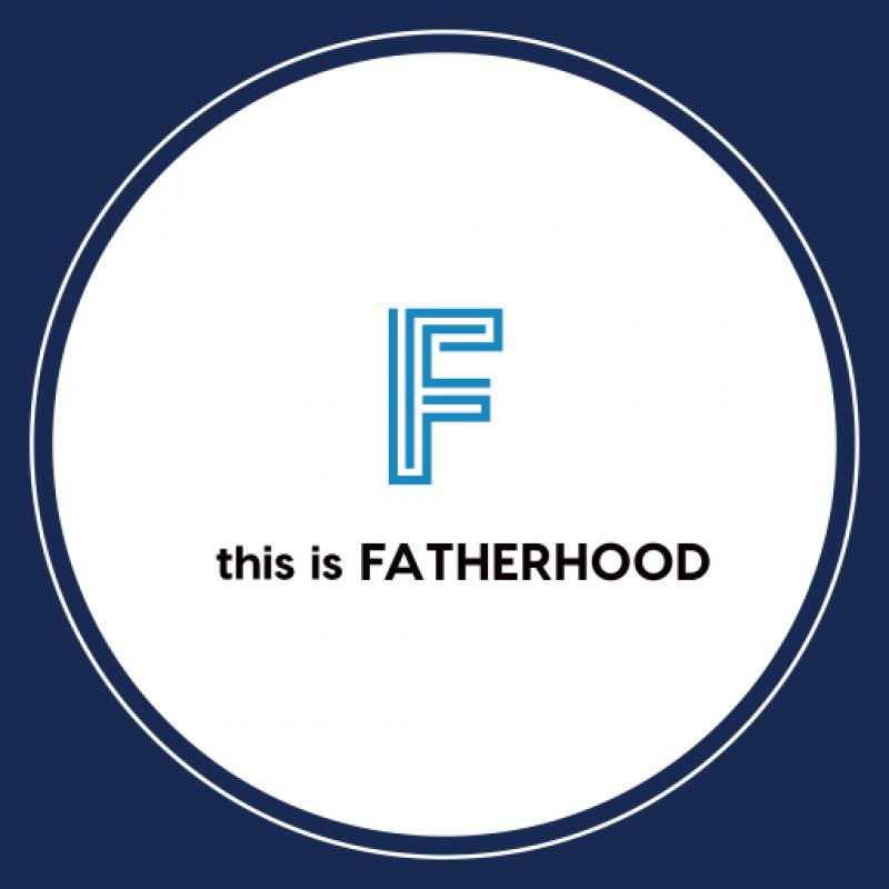 This Is Fatherhood…